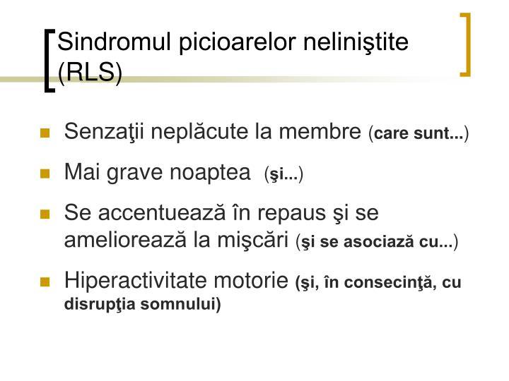 Sindromul picioarelor neliniştite (RLS)