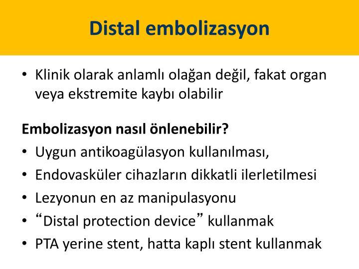 Distal embolizasyon