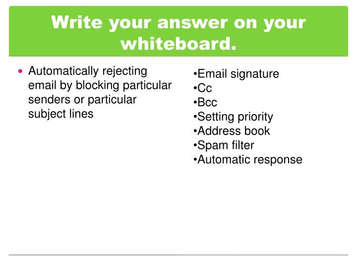 Write your answer on your whiteboard.