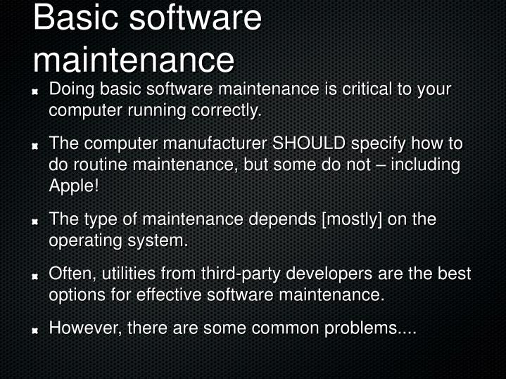 Basic software maintenance