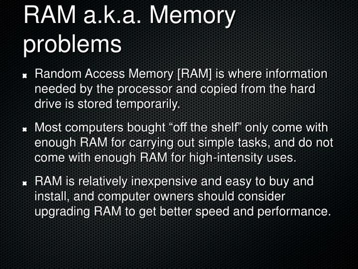 RAM a.k.a. Memory problems