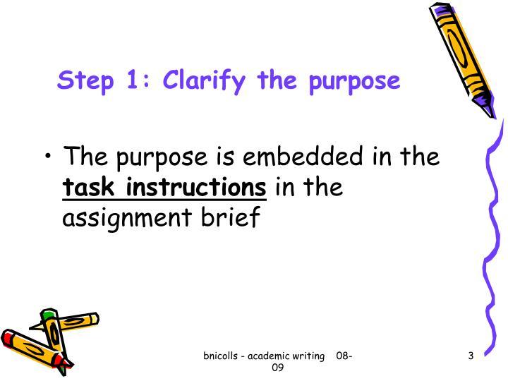 Step 1: Clarify the purpose