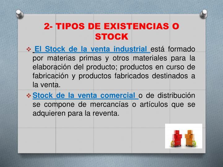 2- TIPOS DE EXISTENCIAS O STOCK