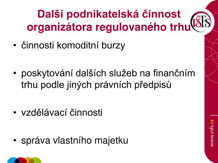 Další podnikatelská činnost organizátora regulovaného trhu