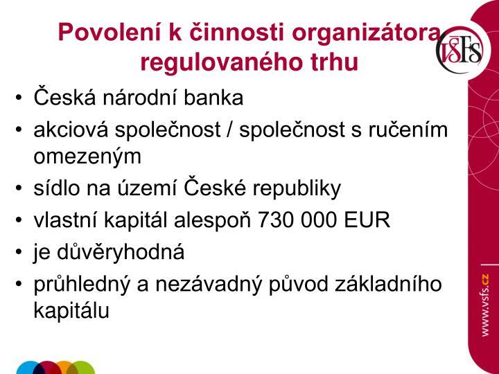Povolení k činnosti organizátora regulovaného trhu