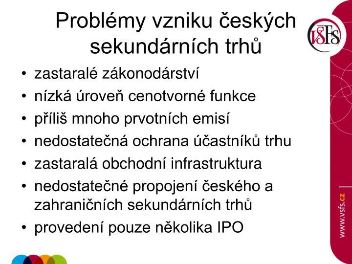 Problémy vzniku českých sekundárních trhů