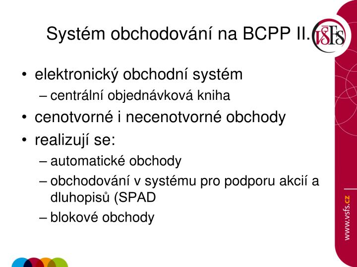 Systém obchodování na BCPP II.