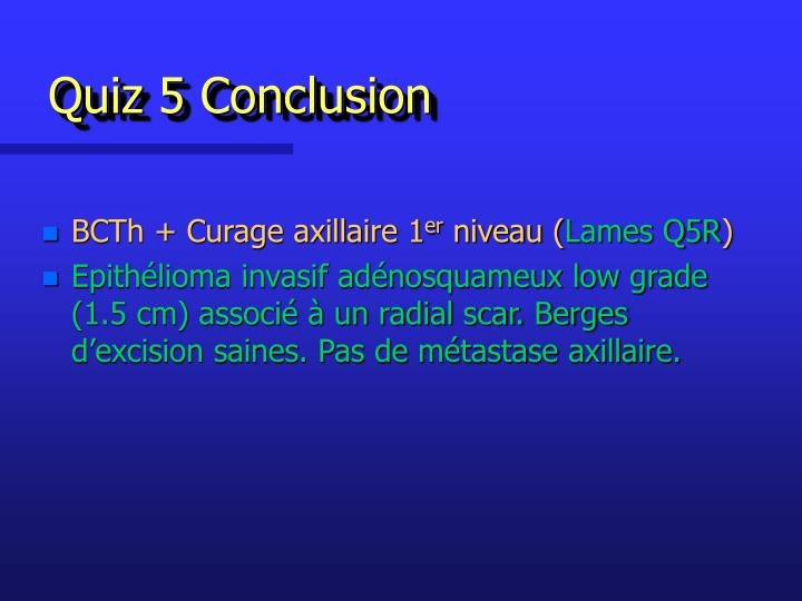 Quiz 5 Conclusion