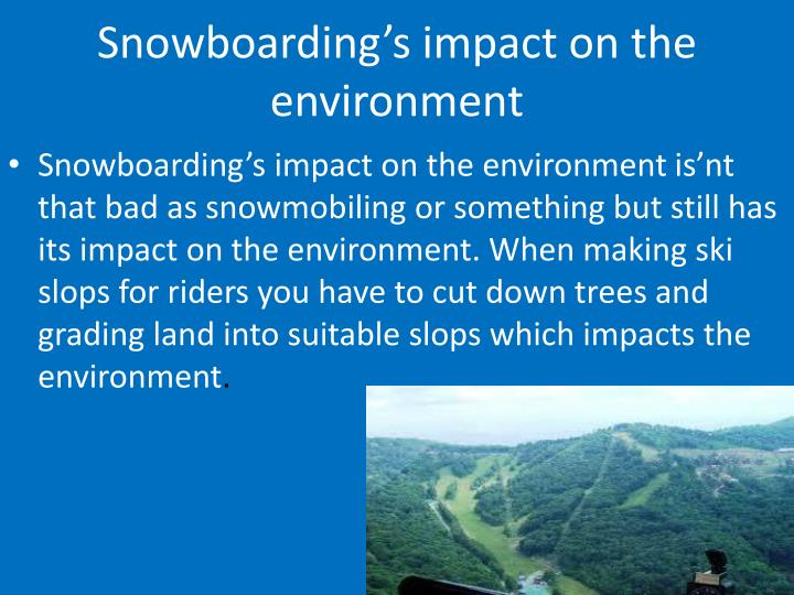 Snowboarding's impact on the environment