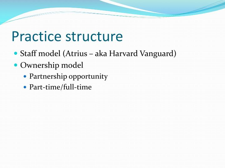 Practice structure