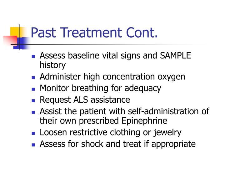 Past Treatment Cont.