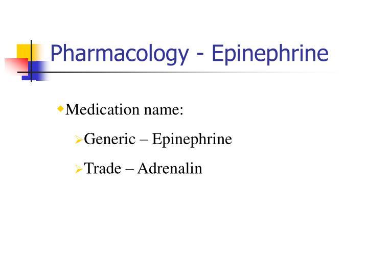 Pharmacology - Epinephrine