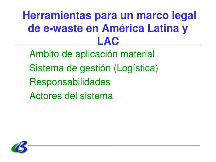 Herramientas para un marco legal de e-waste en América Latina y LAC