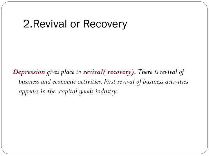2.Revival or Recovery