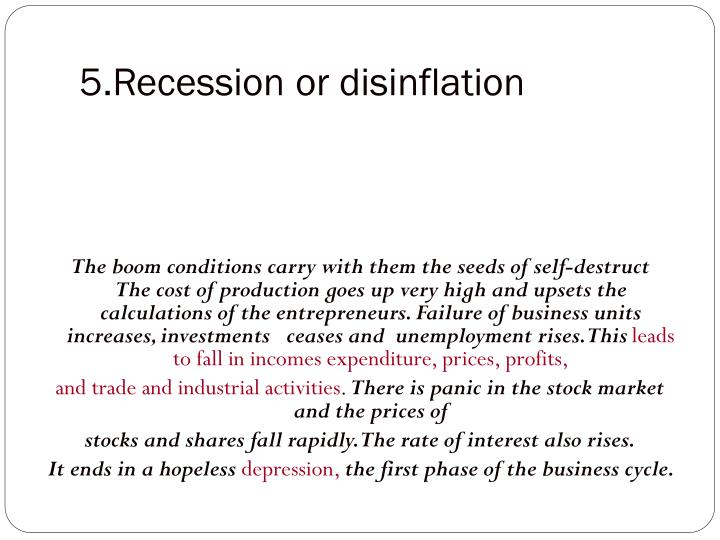 5.Recession or disinflation