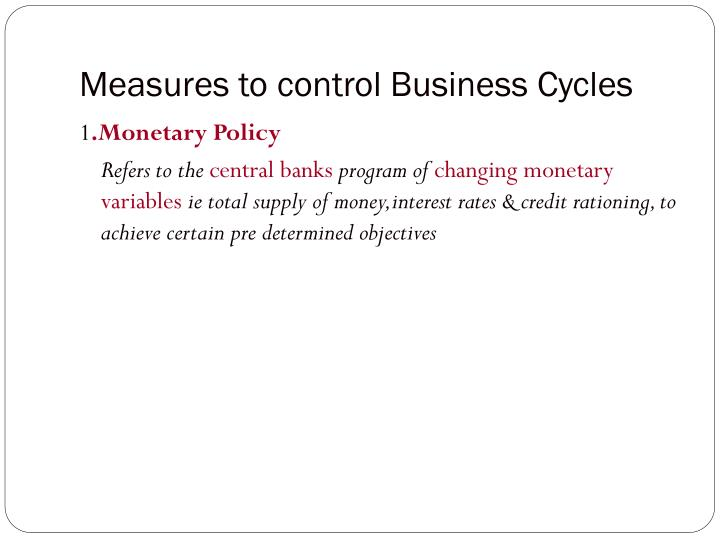 Measures to control Business Cycles