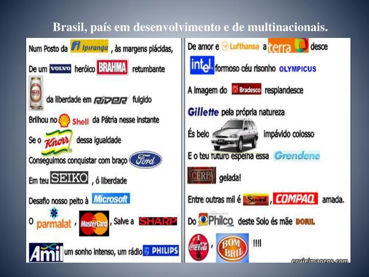Brasil, país em desenvolvimento e de multinacionais.