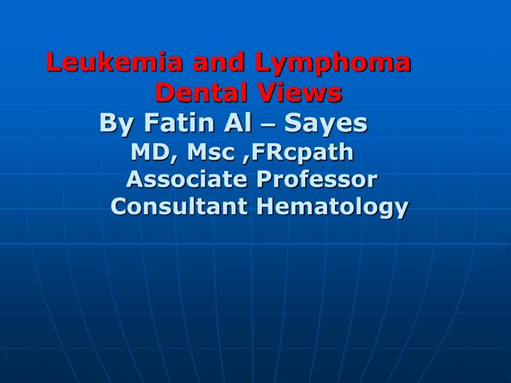 Leukemia and Lymphoma