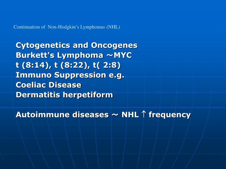 Continuation of  Non-Hodgkin's Lymphomas (NHL)