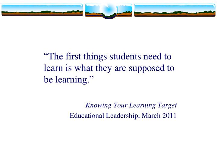 """The first things students need to learn is what they are supposed to be learning."""