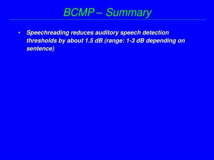 Speechreading reduces auditory speech detection thresholds by about 1.5 dB (range: 1-3 dB depending on sentence)