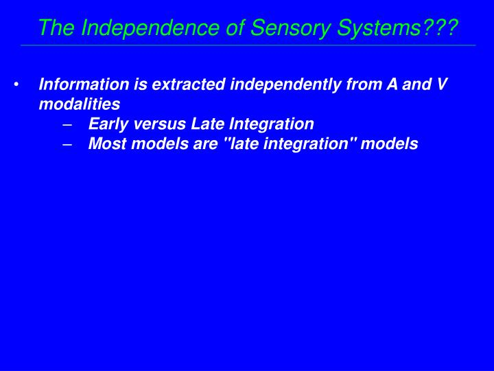 The Independence of Sensory Systems???