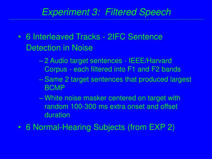 Experiment 3:  Filtered Speech