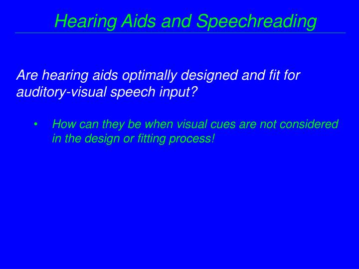 Hearing Aids and Speechreading