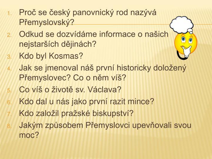 Proč se český panovnický rod nazývá  Přemyslovský?
