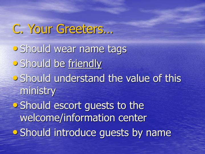 C. Your Greeters…