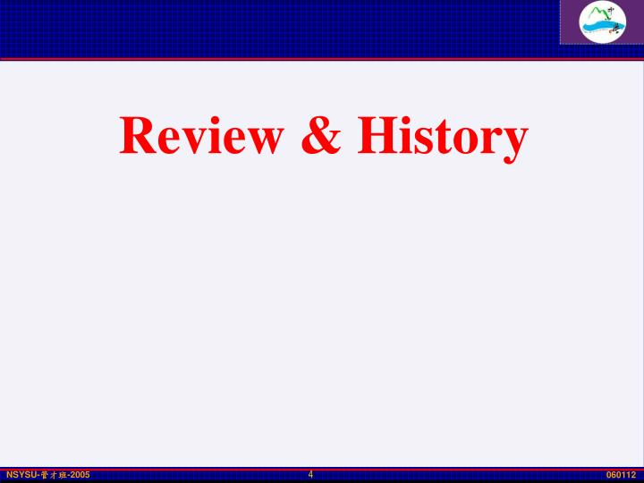 Review & History