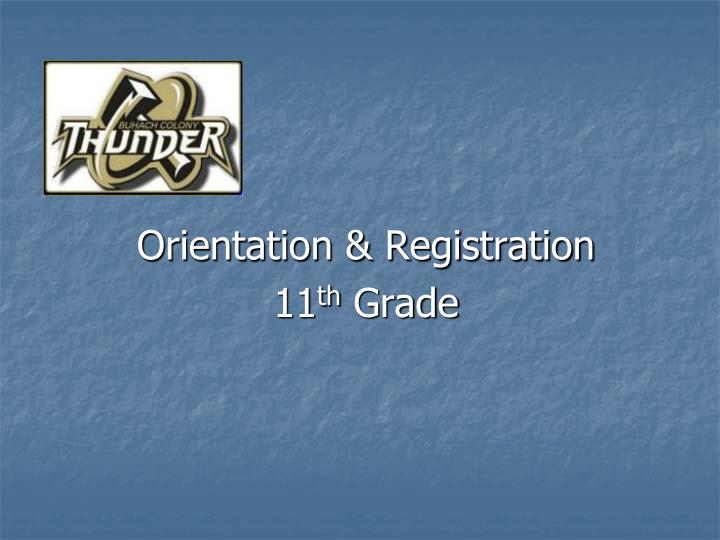Orientation registration 11 th grade