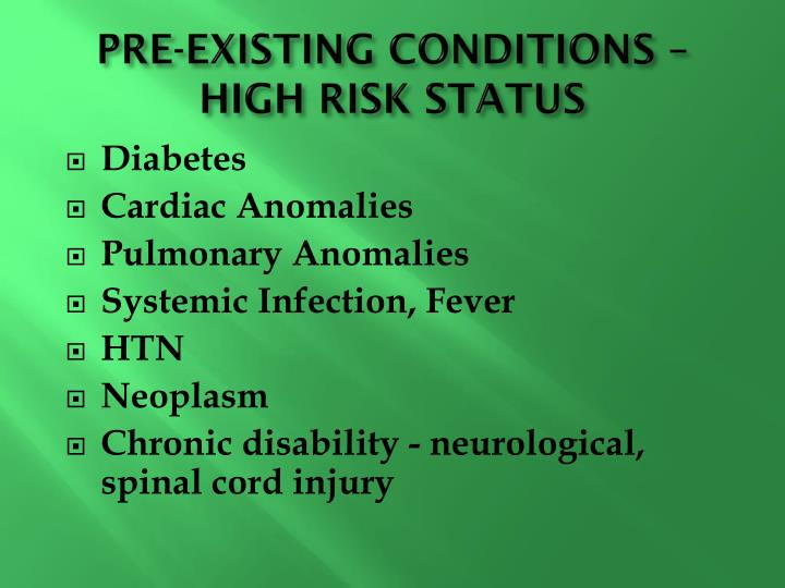 PRE-EXISTING CONDITIONS – HIGH RISK STATUS