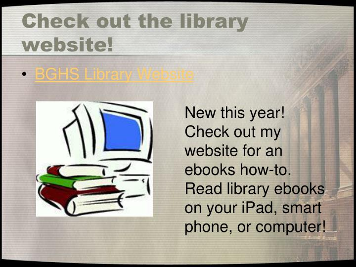 Check out the library website!