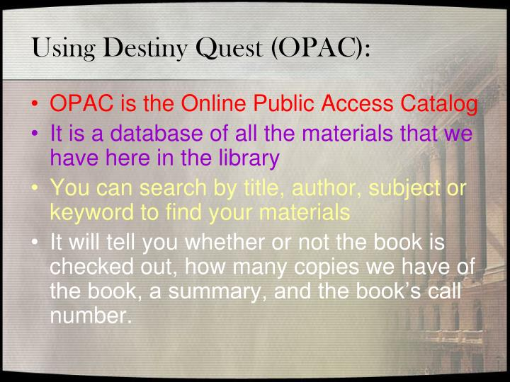 Using Destiny Quest (OPAC):