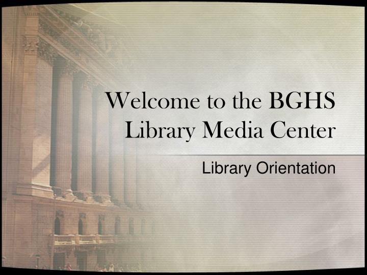 Welcome to the BGHS Library Media Center