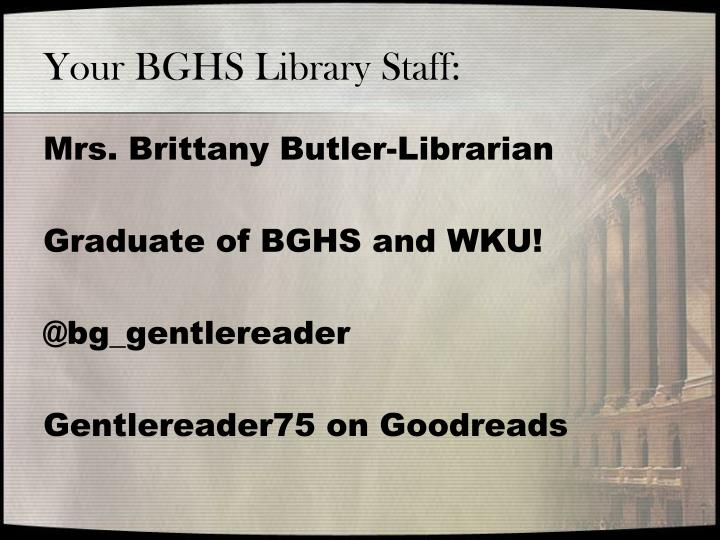 Your BGHS Library Staff: