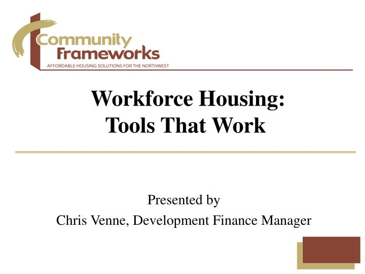 Workforce housing tools that work