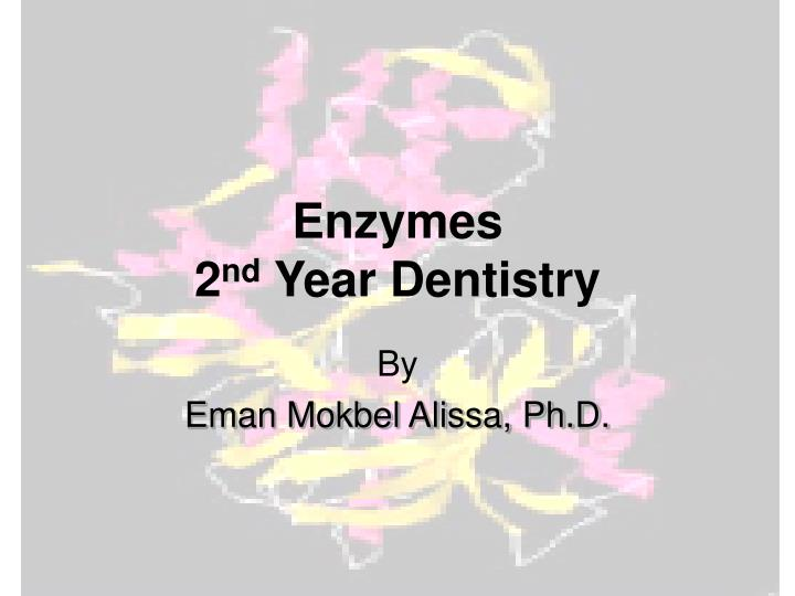 Enzymes 2 nd year dentistry