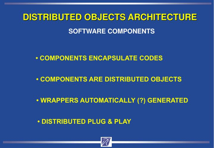 DISTRIBUTED OBJECTS ARCHITECTURE