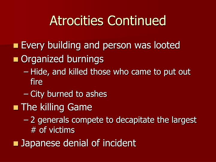 Atrocities Continued