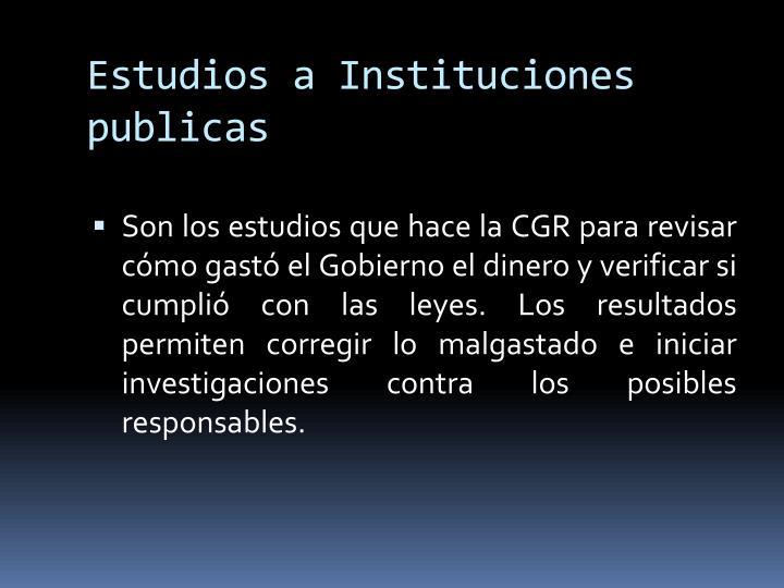 Estudios a Instituciones publicas