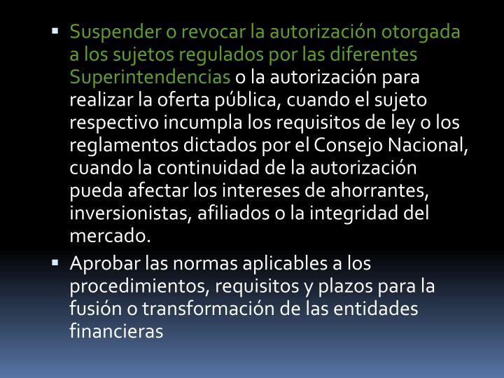 Suspender o revocar la autorizacin otorgada a los sujetos regulados por las diferentes Superintendencias
