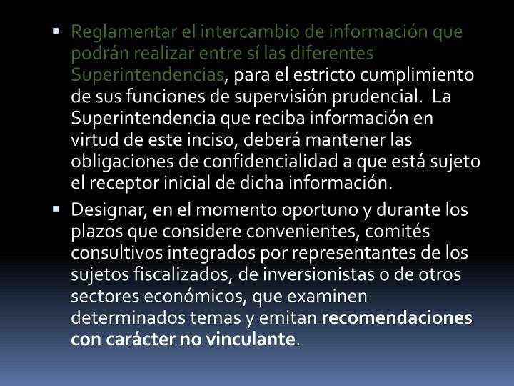 Reglamentar el intercambio de información que podrán realizar entre sí las diferentes Superintendencias