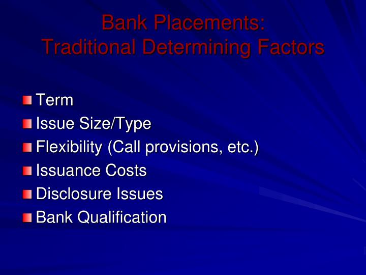 Bank placements traditional determining factors