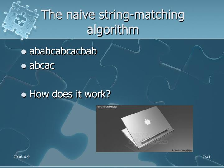 The naive string-matching algorithm
