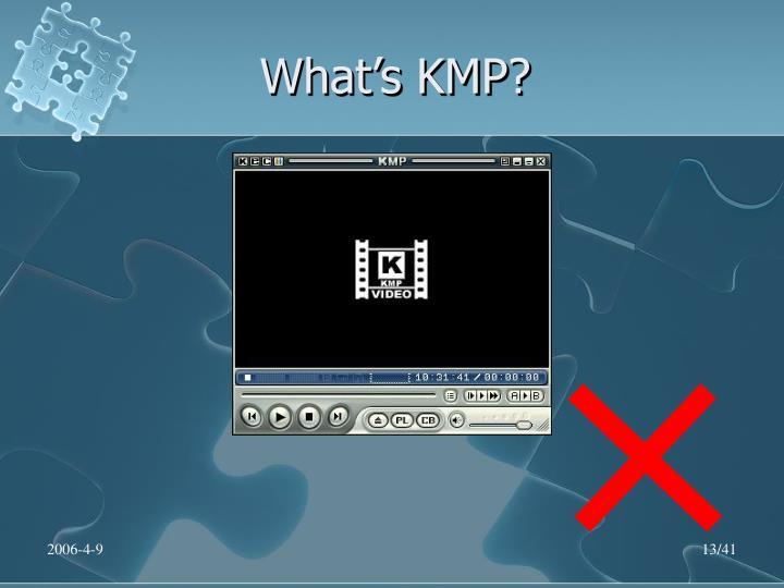 What's KMP?