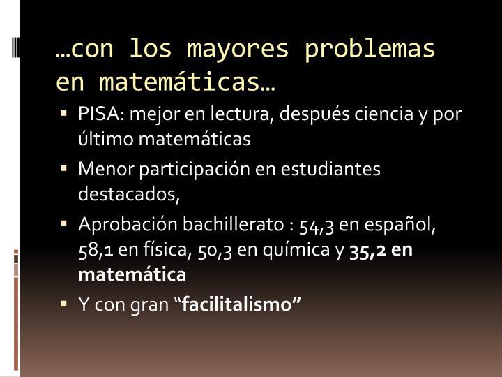 …con los mayores problemas en matemáticas…