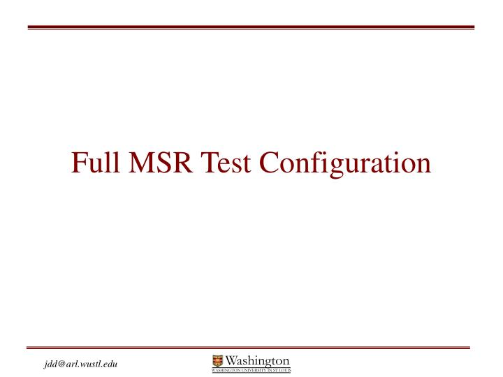 Full msr test configuration