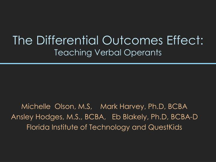 The Differential Outcomes Effect: